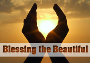 Blessing the Beautiful