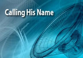 Calling His Name
