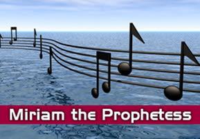Beshalach: Miriam the Prophetess