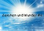 Zeichen und Wunder (4)