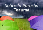 Sobre la Parashá - Teruma