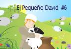 El Pequeño David, #6