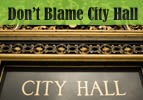 Don't Blame City Hall