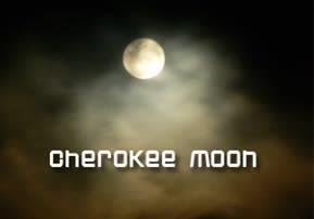 Cherokee Moon