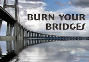 Burn your Bridges