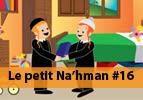 Le petit Na'hman #16