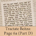 Tractate Beitza: Page 6a (Part D)