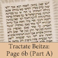 Tractate Beitza: Page 6b (Part A)