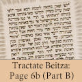 Tractate Beitza: Page 6b (Part B)