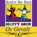 Breslov Bar Band - Oy Gevalt
