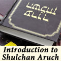 Introduction to Shulchan Aruch