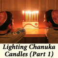 Lighting Chanuka Candles (Part 1)