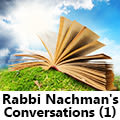 Rabbi Nachman's Conversations (1)