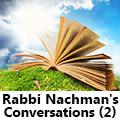 Rabbi Nachman's Conversations (2)