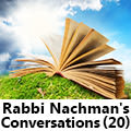 Rabbi Nachman's Conversations (20)