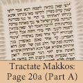 Tractate Makkos: Page 20a (Part A)