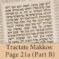 Tractate Makkos: Page 21a (Part B)