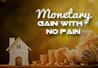 Monetary Gain with No Pain
