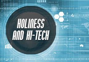 Holiness and Hi-tech