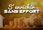 S'enrichir sans effort