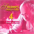 Shlomo's Greatest Stories 4, Ocean of Tears