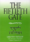 The Fiftieth Gate - Likutey Tefilot Vol.3