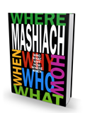 Mashiach - Who, What, Why, How, Where, When?
