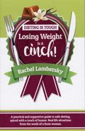 Dieting is Tough, Losing Weight is a Cinch
