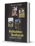 HaShabbos Betifartah, Part I