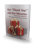 The Garden of Miracles - Say Thank You and See Miracles