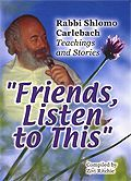 Friends, Listen to This - Rabbi Shlomo Carlebach Teachings and Stories