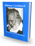 Shlomo Carlebach - A Friend to Our Generation