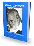 Shlomo Carlebach - A Friend to Our Generation