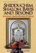 Shidduchim, Shalom Bayis and Beyond