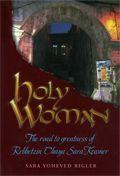 Holy Woman - Rebbetzin Chaya Sara Kramer