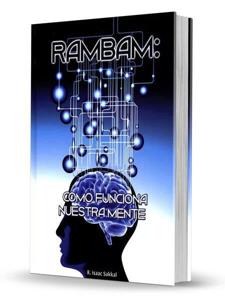 Rambam: Cómo Funciona Nuestra Mente