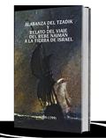 Alabanza del Tzadik y Relato del Viaje del Rebe Najman a la Tierra de Israel