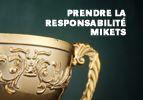 Prendre la responsabilité –Mikets