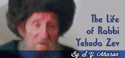 The Life of Rabbi Yehuda Zev