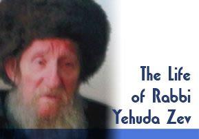 The Life of Rabbi Yehuda Zev