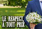 Le respect, à tout prix