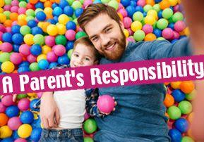A Parent's Responsibility
