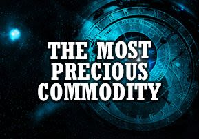 The Most Precious Commodity