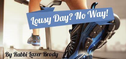 Lousy Day? No Way!