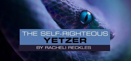 The Self-Righteous Yetzer