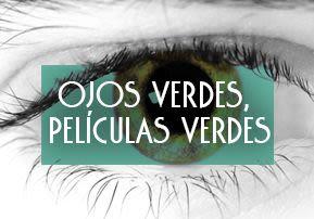 Ojos verdes, películas verdes