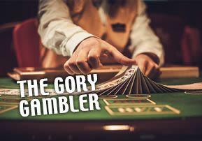 The Gory Gambler
