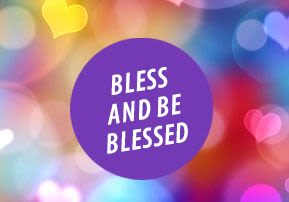 Bless and Be Blessed