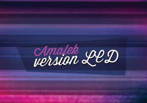 Amalek, version LCD