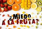 ¿Miedo a la fruta?